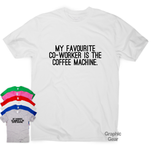 dcc82f910 My favourite co-worker funny coffee T-shirts awesome top gift mens ...