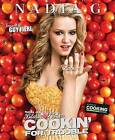 Nadia G's Bitchin' Kitchen: Cookin' for Trouble by Nadia G (Paperback / softback, 2011)