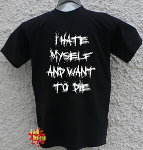 I Hate Myself And Want To Die Cobain Goth Punk Offensive T Shirt All