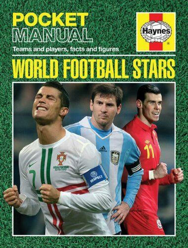 World Football Stars: Teams and Players, Facts and Figures (Haynes Pocket Manua