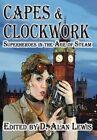 Capes and Clockwork by Dark Oak Press (Hardback, 2014)