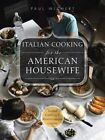 Italian Cooking for the American Housewife: Italian Cooking 1: Mediterranean Cuisine by Paul Wichert (Paperback / softback, 2014)