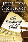 Favoured Child (the Wideacre Trilogy, Book 2) by Philippa Gregory (Paperback, 2006)