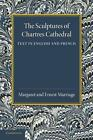 The Sculptures of Chartres Cathedral by Margaret Marriage, Ernest Marriage (Paperback, 2014)