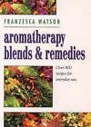 Aromatherapy Blends & Remedies by Francesca Watson (Hardback, 1995)