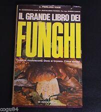 Il grande libro dei Funghi - Autori Vari - Prima edizione De Vecchi 1971