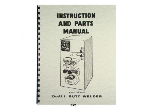 DoALL Model DBW-15 Butt Welder Instruction /& Parts Manual  *352