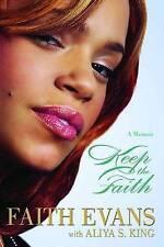 Keep The Faith: A Memoir, Good Condition Book, King, Aliya S., Evans, Faith, ISB