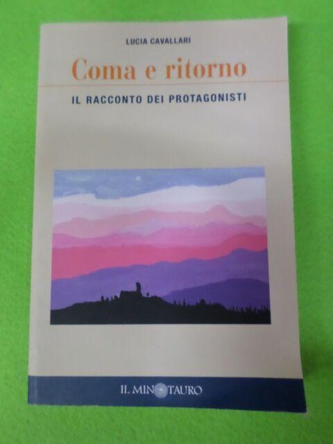 book Libro COMA E RITORNO IL RACCONTO DEI di LUCIA CAVALLARI 2006 MINOTURA(L10)
