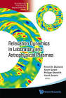 Relaxation Dynamics in Laboratory and Astrophysical Plasmas by World Scientific Publishing Co Pte Ltd (Hardback, 2009)