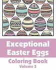 Exceptional Easter Eggs Coloring Book (Volume 3) by H R Wallace Publishing, Various (Paperback / softback, 2014)