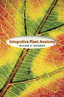 Integrative Plant Anatomy by William C. Dickison (Hardback, 2000)