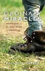 Ordinary Miracles: Awakening to the Holy Word of Parenting by Rachel S Gerber (Paperback / softback, 2014)