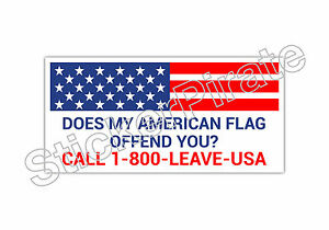 Does-My-American-Flag-Offend-You-Call-1800-Leave-USA-Bumper-Sticker-TRS-110