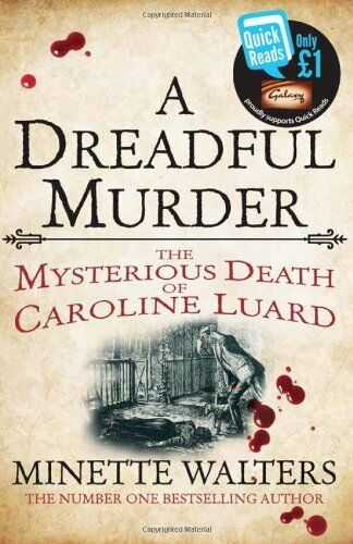 A Dreadful Murder: The Mysterious Death of Caroline Luard (Quick Reads 2013) By