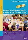 Verhaltensungewöhnliche Kinder in die Gruppe holen von Marianne Kleiner-Wuttke (2012, Taschenbuch)
