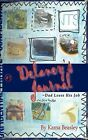 Delaney's Journal: Dad Loses His Job by Kama Beasley (Paperback / softback, 2009)