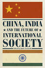 China, India and the Future of International Society by Rowman & Littlefield International (Paperback, 2015)