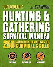 The Hunting and Gathering Survival Manual : 250 Wilderness and Disaster Survival Skills by Tim Macwelch (2014, Paperback)