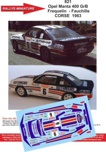 DECALS 1//24 REF 821 OPEL MANTA 400 FREQUELIN TOUR OF CORSE 1983 RALLY RALLY WRC