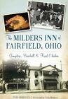 The Milders Inn of Fairfield, Ohio: Gangsters, Baseball & Fried Chicken by Teri Horsley (Paperback / softback, 2016)