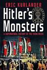 Hitler's Monsters: A Supernatural History of the Third Reich by Eric Kurlander (Hardback, 2017)
