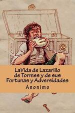 La VIDA de LAZARILLO de TORMES y de SUS FORTUNAS y ADVERSIDADES (Spanish...