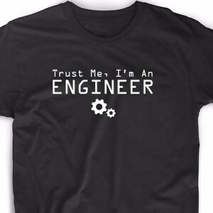 Trust-Me-I-039-m-An-Engineer-T-Shirt-Tee-Funny-Engineering-Math-Science-Robotics-Fun
