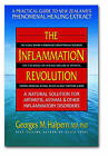 The Inflammation Revolution: A Natural Solution For Arthritis, Asthma and Other Inflammatory Disorders by Georges M. Halpern (Paperback, 2006)