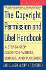 The Copyright Permission and Libel Handbook : A Step-by-Step Guide for Writers, Editors, and Publishers by Lloyd J. Jassin and Steven C. Schechter (1998, Paperback)