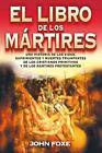 El Libro de los Mártires by John Foxe (2008, Paperback)