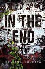 In the End by Demitria Lunetta, Adam Jay Epstein (Hardback, 2014)