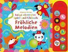 Babys allererstes Spiel- und Fühlbuch: Fröhliche Melodien von Fiona Watt (2015, Gebundene Ausgabe)