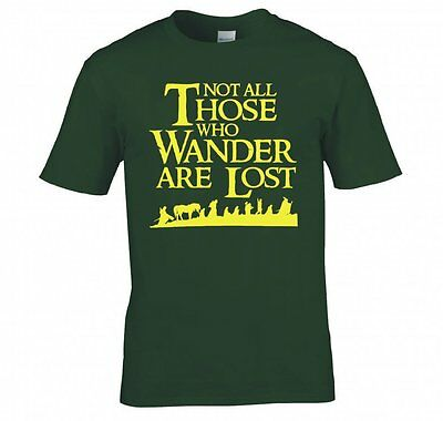 """LORD OF THE RINGS/ THE HOBBIT """"NOT ALL THOSE WHO WANDER..."""" T SHIRT NEW"""