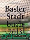 Basler Stadtbuch 2013 (2014, Gebundene Ausgabe)