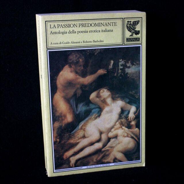 LA PASSION PREDOMINANTE - poesia erotica italiana - Guanda 1988 - 9788877463548