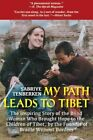 My Path Leads to Tibet The Inspiring Story of How One Blind Woman Brought Hope