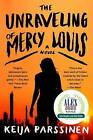 The Unraveling of Mercy Louis by Keija Parssinen (Paperback / softback, 2016)