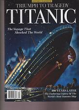 HISTORY CLASSICS TRIUMPH TO TRAGEDY TITANIC MAGAZINE 2015, 100 YEARS LATER.