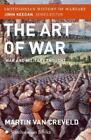 Smithsonian History of Warfare: The Art of War : War and Military Thought by Martin Van Creveld (2005, Paperback)