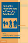 Romantic Relationships in Emerging Adulthood by Cambridge University Press (Hardback, 2010)