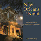 New Orleans at Night: The Magic of the Crescent City After Dark by Pelican Publishing Company (Hardback, 2015)
