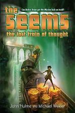 The Seems: The Lost Train of Thought Bk. 3 by Michael Wexler and John Hulme (2009, Hardcover)