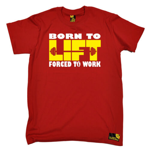 Born To Lift Forced To Work MENS SWPS T-SHIRT birthday gift workout training