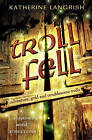 Troll Fell by Katherine Langrish (Paperback, 2005)