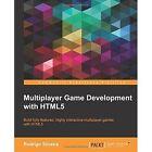 Multiplayer Game Development with HTML5 by Rodrigo Silveira (Paperback, 2015)