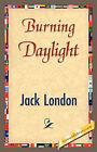 Burning Daylight by Jack London (Hardback, 2007)
