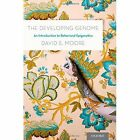 The Developing Genome: An Introduction to Behavioral Epigenetics by David S. Moore (Hardback, 2015)