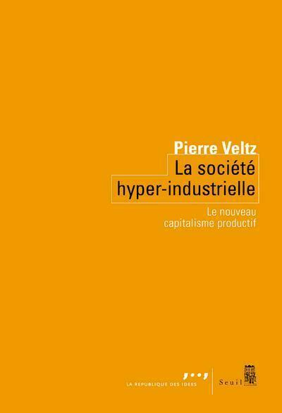 la société hyper-industrielle ; le nouveau capitalisme productif