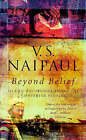 Beyond Belief by V. S. Naipaul (Paperback, 1999)